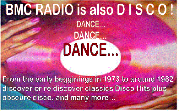 Saturdays programs of BMC-Radio are dancefloor oriented with Disco-Funk titles. Dance with your free radio from 22 h until early sunday morning.