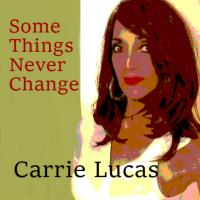 "JUNE POWER-PLAY FROM BMC-THE FUNKLOPEDIK RADIO: Carrie LUCAS ""Some Things Never Change - First SOLAR UK new release"