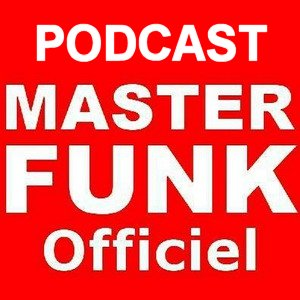Podcast Officiels de Masterfunk